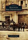 Houston Fire Department by Tristan Smith, Fire Museum of Houston (Paperback / softback, 2015)