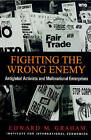 Fighting the Wrong Enemy: Antiglobal Activists and Multinational Enterprises by Edward M. Graham (Paperback, 2000)