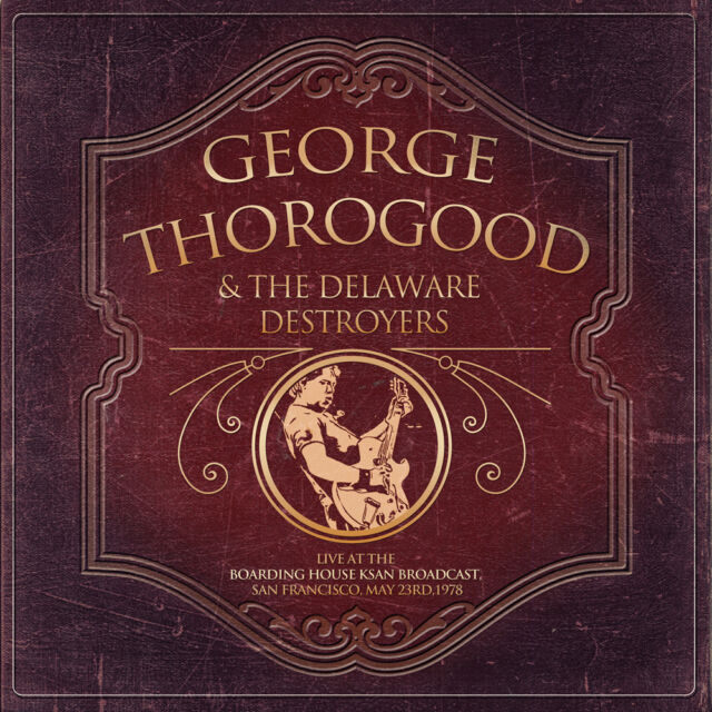 GEORGE THOROGOOD &THE DELAWARE DESTROYERS Live At The Boarding House CD - 732045