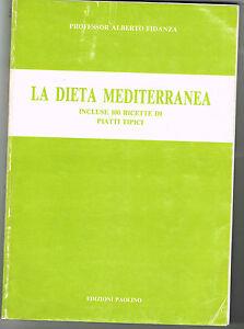 Cucina, ricette - La dieta mediterranea - Alberto Fidanza - Paolino 1990