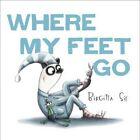 Where My Feet Go by Birgitta Sif (Paperback, 2016)