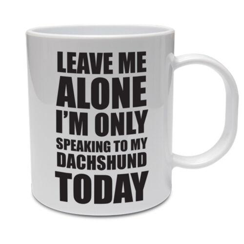 Me laisser seul je suis que de parler à mes boutons de manchette Teckel chien aujourd/' hui-Mug en céramique à thème