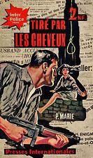Tiré par les cheveux // Pierre MARIE // Inter - Police // 1 ère Edition