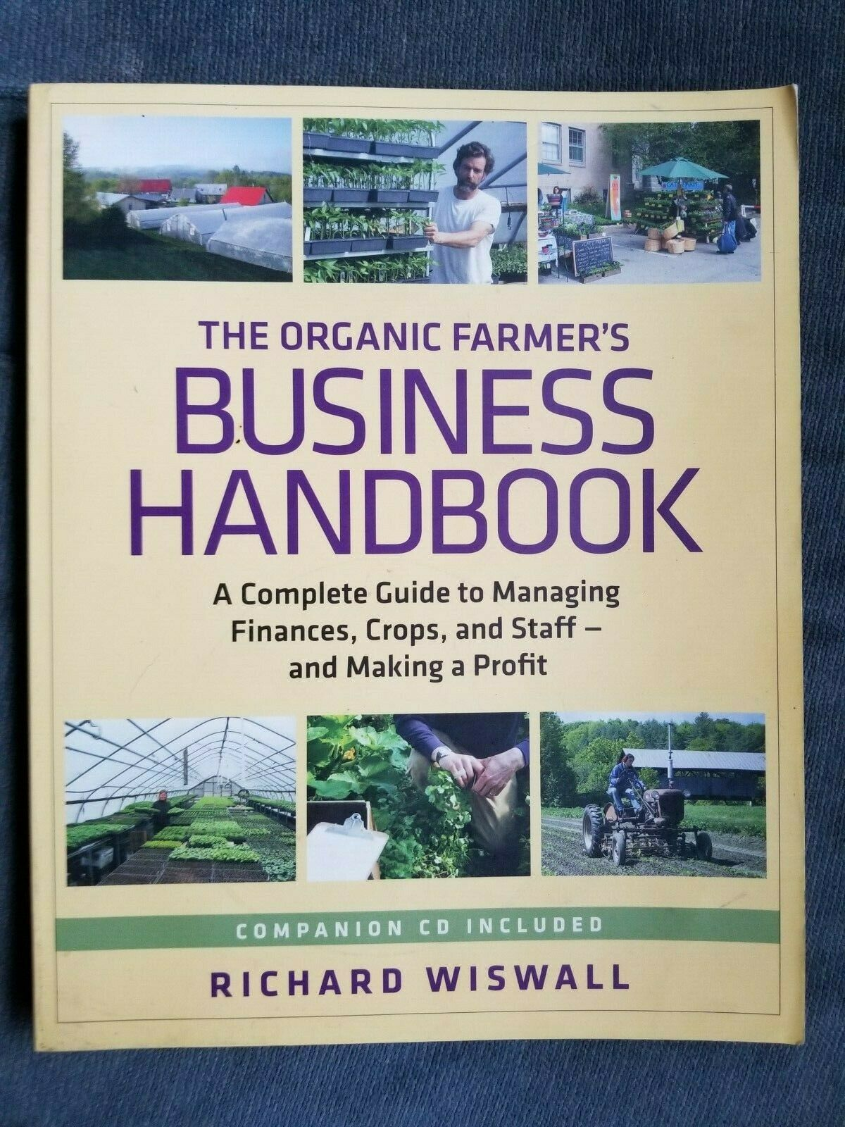 Crops and Making a  Profit The Organic Farmers Business Handbook: A Complete Guide to Managing Finances and Staff