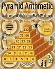 Pyramid Arithmetic Addition and Subtraction Math Workbook: A Fun Way to Practice Adding and Subtracting Integers by Chris McMullen Ph D (Paperback / softback, 2010)