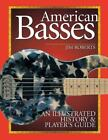 American Basses : An Illustrated History and Player's Guide by Jim Roberts (2003, Paperback)