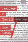 Language in Context: Selected Essays by Jason Stanley (Paperback, 2007)