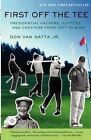 First Off the Tee: Presidential Hackers, Duffers, and Cheaters from Taft to Bush by Don van Natta (Paperback, 2004)