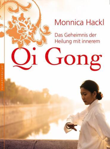 1 von 1 - Das Geheimnis der Heilung mit innerem Qi Gong, Monnica Hackl