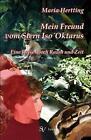 Mein Freund vom Stern Iso´Oktarus von Maria Hertting (2014, Taschenbuch)
