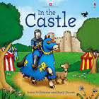 In the Castle by Anna Milbourne (Paperback, 2011)
