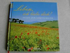 """Zitate zur Lebensfreude, Buch """"Leben, ich liebe dich!"""""""
