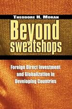 Beyond Sweatshops: Foreign Direct Investment and Globalization in Developing Co