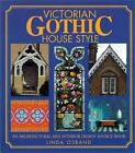 Victorian Gothic House Style : An Architectural and Interior Design Source Book by Linda Osband (2000, Hardcover)