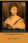 In the Courts of Memory: 1858-1875 (Dodo Press) by Lillie De Hegermann-Lindencrone (Paperback / softback, 2007)