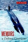 Memoirs of a Defense Contractor 9780595363261 by T H Henning Paperback