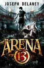 Arena 13 by Joseph Delaney (Paperback, 2015)