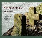 Kleindenkmale im Enzkreis von Catharina Raible (2013, Kunststoff-Einband)