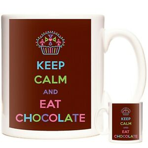 Details About Keep Calm And Eat Chocolate Ceramic Mug For Chocoholics Everywhere