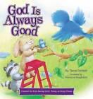 God Is Always Good: Comfort for Kids Facing Grief, Fear, or Change by Tama Fortner (Hardback, 2014)