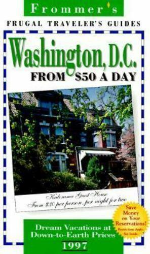 Frommer's Washington, D. C. from $50.00 a Day 1997 Paperback George McDonald