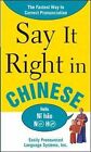 Say It Right In Chinese: The Easy Way to Pronounce Correctly! by EPLS (Paperback, 2006)