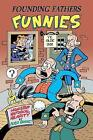 Founding Fathers Funnies by Peter Bagge (Hardback, 2016)