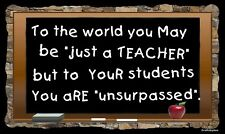 (Just a Teacher?)     WALL DECOR,  RUSTIC, PRIMITIVE, HARD WOOD, SIGN, PLAQUE