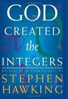 God Created the Integers : The Mathematical Breakthroughs That Changed History (2005, Hardcover)