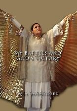 My Battles and God's Victory by Iris Rodriguez (2011, Hardcover)