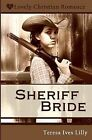 Sheriff Bride by Teresa Ives Lilly (Paperback / softback, 2009)