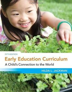 Early Education Curriculum: A Child's Connection to the World 2