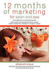 12 Months of Marketing for Salon and Spa: Ideas, Events and Promotions for Salon and Spa by Elizabeth Kraus (Paperback / softback, 2010)