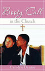 Booty Call in the Church by Carolyn Denise (Paperback / softback, 2007)