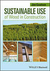 Sustainable Use of Wood in Construction by Jim Coulson (Paperback, 2014)
