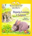 Watership Down: Bigwig Learns a Lesson by Diane Redmond, Richard Adams (Paperback, 1999)