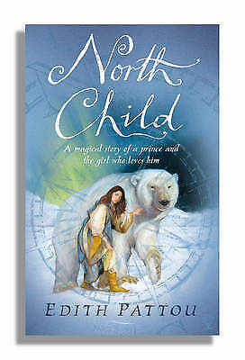 """""""AS NEW"""" Edith Pattou, North Child Book"""