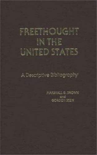 Freethought in the United States: By Marshall G. Brown, Gordon Stein