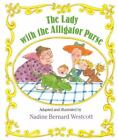 Lady with the Alligator Purse by Nadine Bernard Westcott and Mary Ann Hoberman (1990, Paperback, Revised)