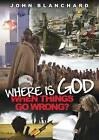 Where is God: When Things Go Wrong? by John Blanchard (Paperback, 2007)