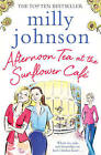 Afternoon Tea at the Sunflower Cafe by Milly Johnson (Paperback, 2015)