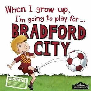 When-I-Grow-Up-I-039-m-Going-to-Play-for-Bradford-City-by-Gemma-Cary