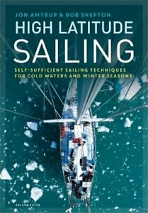 High Latitude Sailing: Self-sufficient sailing techniques for cold waters and