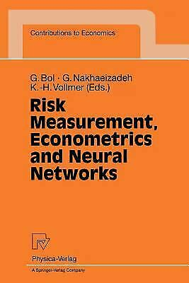 Risk Measurement, Econometrics and Neural Networks : Selected Articles of the 6t