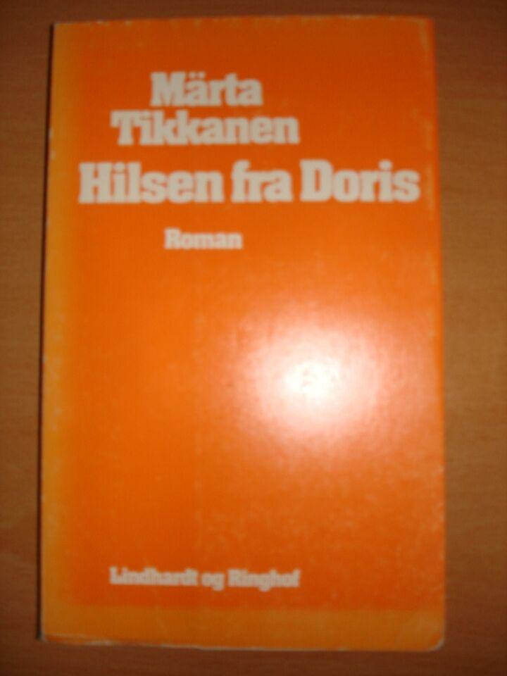 Hilsen fra Doris, Märta Tikkanen, genre: roman
