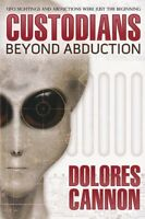 The Custodians: Beyond Abduction By Dolores Cannon, (paperback), Ozark Mountain on sale