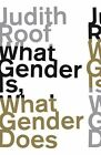 What Gender is, What Gender Does by Judith Roof (Hardback, 2016)