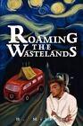 Roaming the Wastelands by H Millard (Paperback / softback, 2002)