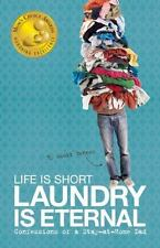 Life Is Short, Laundry Is Eternal: Confessions of a Stay-at-Home Dad-ExLibrary