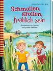 Schmollen, grollen, fröhlich sein (2015, Gebundene Ausgabe)